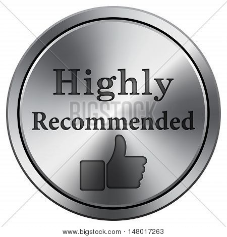 Highly Recommended Icon. Round Icon Imitating Metal.