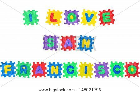 Message I Love San Francisco from letters puzzle isolated on white background.