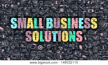 Small Business Solutions. Multicolor Inscription on Dark Brick Wall with Doodle Icons. Small Business Solutions Concept in Modern Style. Small Business Solutions Business Concept.