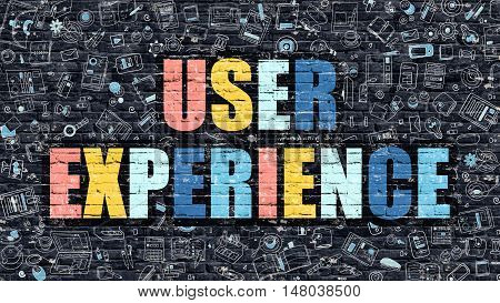 Multicolor Concept - User Experience on Dark Brick Wall with Doodle Icons. Modern Illustration in Doodle Style. User Experience Business Concept. User Experience on Dark Wall.