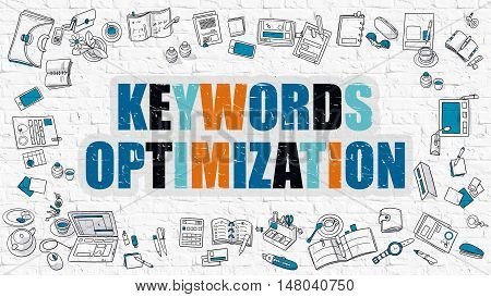 Keywords Optimization Concept. Keywords Optimization Drawn on White Wall. Keywords Optimization in Multicolor. Doodle Design Style of Keywords Optimization. Line Style Illustration. White Brick Wall.