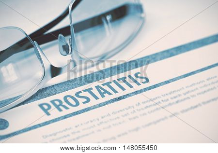 Prostatitis - Printed Diagnosis with Blurred Text on Blue Background with Eyeglasses. Medicine Concept. 3D Rendering.