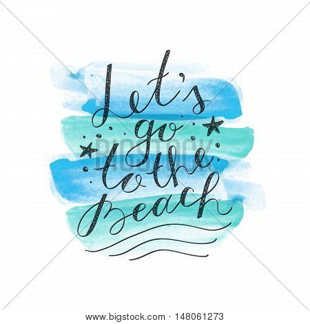 lets go to the beach, vector lettering on watercolor brushstrokes