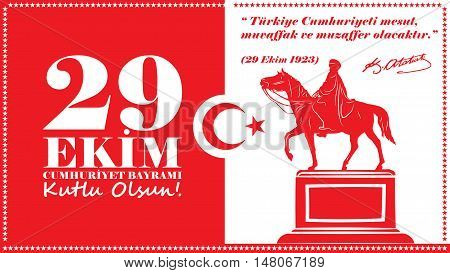 October 29 Republic Day. Republic of turkey will be happy, successful and victorious. Happy October 29 Republic Day!