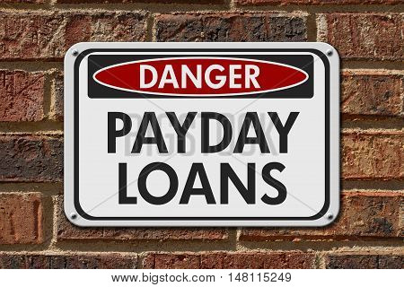 Payday Loans Danger Sign A white danger hanging sign with text Payday Loans on a brick building 3D Illustration