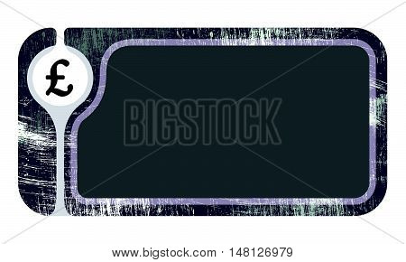 Text frame with scratches for your text and pound sterling