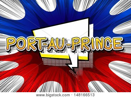 Port-au-Prince - Comic book style text on comic book abstract background.