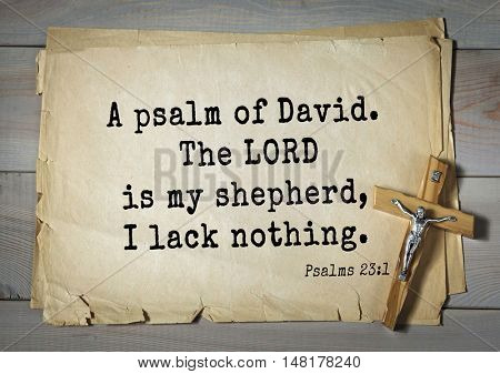 TOP-1000.  Bible verses from Psalms.A psalm of David. The LORD is my shepherd, I lack nothing.