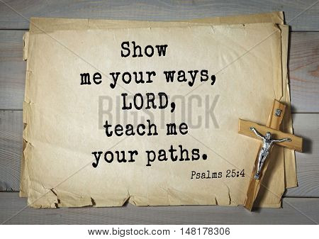 TOP-1000.  Bible verses from Psalms.Show me your ways, LORD, teach me your paths.