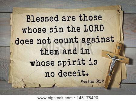 TOP-1000.  Bible verses from Psalms.Blessed are those whose sin the LORD does not count against them and in whose spirit is no deceit.