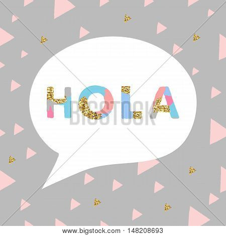 Hola - hello spanish variant text.Vector lettering unique artistic font with golden glitter texture