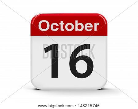 Calendar web button - The Sixteenth of October - World Food Day National Boss's Day and World Anaesthesia Day three-dimensional rendering 3D illustration