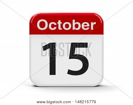 Calendar web button - The Fifteenth of October - International White Cane Safety Day Global Handwashing Day and International Day of Rural Women three-dimensional rendering 3D illustration