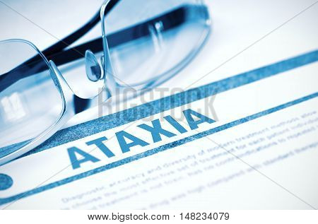 Ataxia - Medical Concept on Blue Background with Blurred Text and Composition of Pair of Spectacles. 3D Rendering.