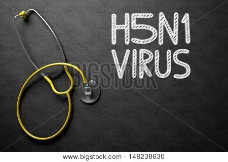 Medical Concept: Black Chalkboard with H5N1 - Virus. Medical Concept: Black Chalkboard with Handwritten Medical Concept - H5N1 - Virus with Yellow Stethoscope. Top View. 3D Rendering.