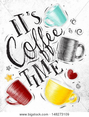 Poster with cups of coffee lettering its coffee time drawing on dirty paper background