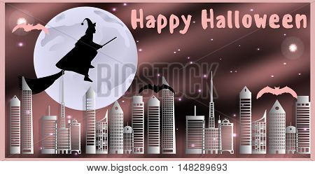 Vector Illustration Postcard For Happy Halloween. Witch On A Broom And Bats Are Flying Over The City