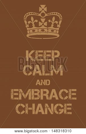 Keep Calm And Embrace Change Poster
