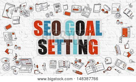 SEO - Search Engine Optimization - Goal Setting. Multicolor Inscription on White Brick Wall with Doodle Icons Around. SEO - Search Engine Optimization - Goal Setting on White Brickwall Background.