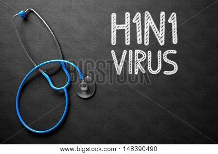 Medical Concept - H1N1 - Virus Handwritten on Black Chalkboard. Top View Composition with Chalkboard and Blue Stethoscope. Medical Concept: H1N1 - Virus Handwritten on Black Chalkboard. 3D Rendering.