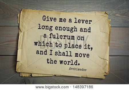 Aphorism by Archimedes - Greek mathematician, physicist and engineer of Syracuse.