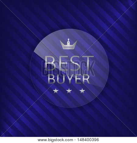 Best buyer label. Glass badge with silver text, Luxury emblem