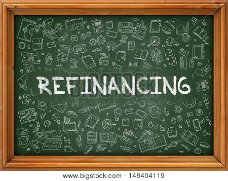 Refinancing Concept. Modern Line Style Illustration. Refinancing Handwritten on Green Chalkboard with Doodle Icons Around. Doodle Design Style of Refinancing Concept.