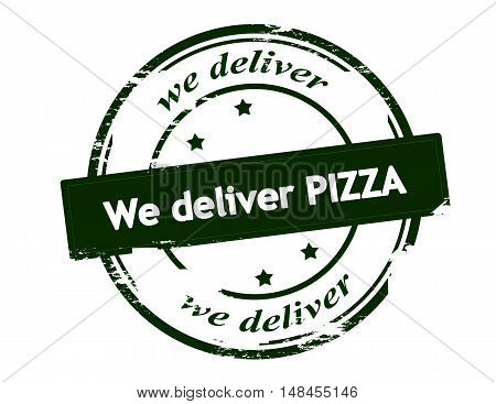 Rubber stamp with text we deliver pizza inside vector illustration