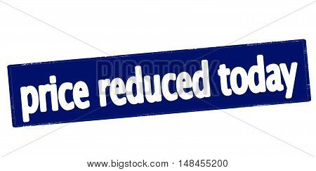 Rubber stamp with text price reduce today inside vector illustration