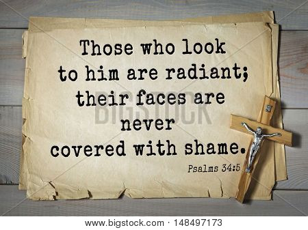 TOP-1000.  Bible verses from Psalms. Those who look to him are radiant; their faces are never covered with shame.