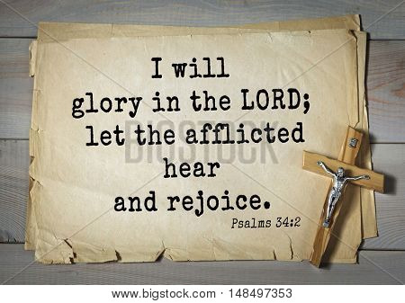 TOP-1000.  Bible verses from Psalms. I will glory in the LORD; let the afflicted hear and rejoice.