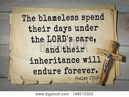TOP-1000.  Bible verses from Psalms.The blameless spend their days under the LORD's care, and their inheritance will endure forever.