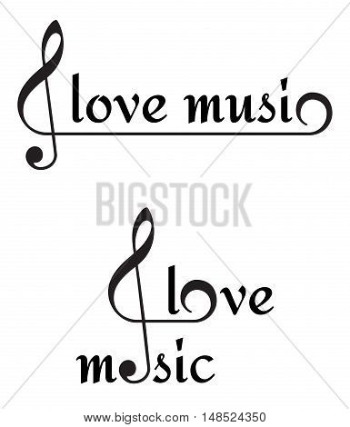 musical expression with text I love music isolated white background music concept