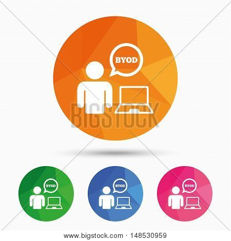 BYOD sign icon. Bring your own device symbol. User with laptop and speech bubble. Triangular low poly button with flat icon. Vector