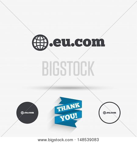 Domain EU.COM sign icon. Internet subdomain symbol with globe. Flat icons. Buttons with icons. Thank you ribbon. Vector
