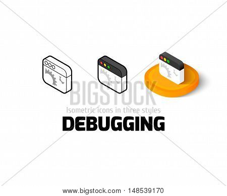 Debugging icon, vector symbol in flat, outline and isometric style