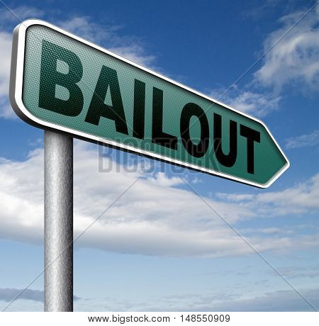 bailout or bankruptcy economic crisis and financial recession   3D, illustration