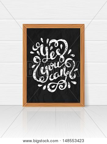 Yes you can poster. Quote Typographical Poster Template, vector illustration. Handmade calligraphy. Inspiratonal quote.