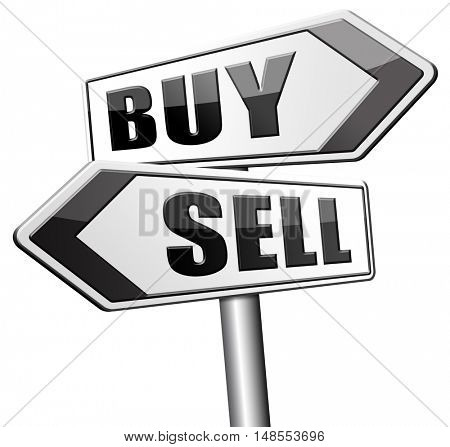 buy or sell house buying or selling on stock market exchange international trade road sign text 3D, illustration