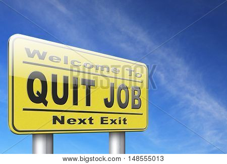 Quit job resigning from work and getting unemployed, road sign billboard. 3D, illustration