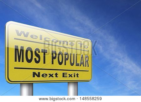 most popular sign popularity road sign billboard for wanted bestseller or market leader and top product or rating in the charts 3D, illustration