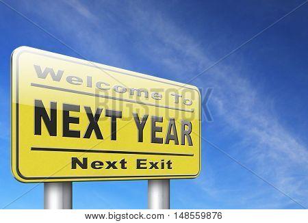 Next year new start, road sign billboard. 3D, illustration