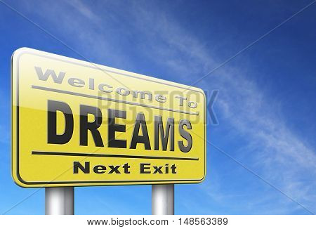 dreams realize and make your dream come true be successful and accomplish your goals road sign billboard.  3D, illustration