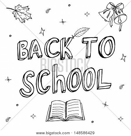 Back To School. Handwritten letters. Ideal Composition with phrase text, Superscription, Inscription for Card, Poster, Banner. Free-Hand Drawing. Handcrafted Schooling Design. Vector Illustration.