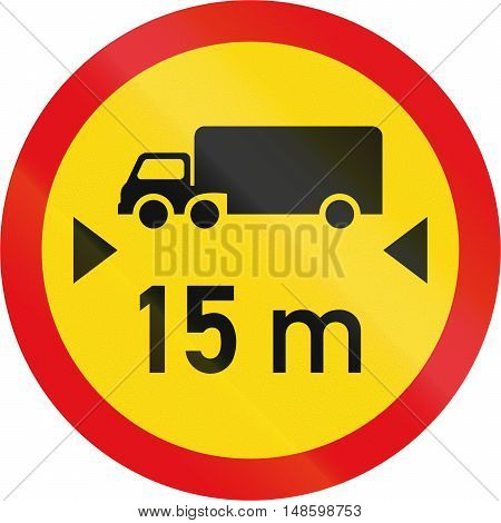 Temporary Road Sign Used In The African Country Of Botswana - Vehicles Exceeding 15 Metres In Length
