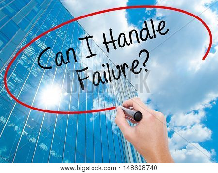 Man Hand Writing Can I Handle Failure? With Black Marker On Visual Screen