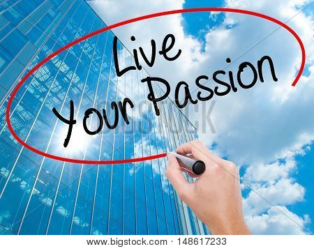 Man Hand Writing  Live Your Passion With Black Marker On Visual Screen
