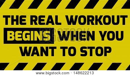 The Real Workout Begins Sign