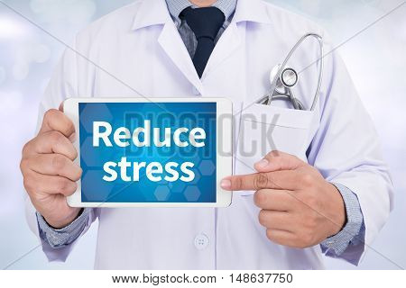 Reduce stress Doctor holding digital tablet Doctor work hard