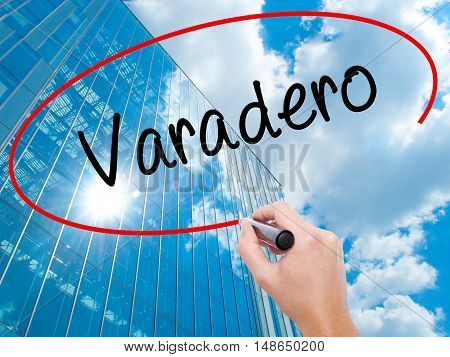 Man Hand Writing Varadero  With Black Marker On Visual Screen